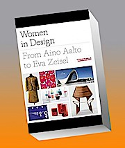 Women in Design: From Aino Aalto to Eva Zeisel (More Than 100 Profiles of Pioneering Women Designers, from Industrial to Fashion Design