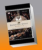 Das offizielle Downton-Abbey-Kochbuch: 125 Rezepte aus der britischen Erfolgsserie
