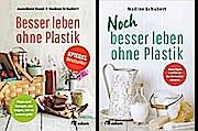 Besser leben ohne Plastik und Noch besser leben ohne Plastik