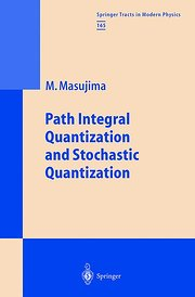 Path Integral Quantization and Stochastic Quantization: v. 165 (Springer Tracts in Modern Physics,)