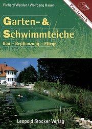 Garten- und Schwimmteiche. Bau - Bepflanzung - Pflege
