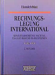 Rechnungslegung International. Konzernabschlüsse nach IAS, US- GAAP, HGB und EG- Richtlinien (Gebundene Ausgabe)