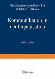 Kommunikation in der Organisation. Grundlagen und Analyse - Ein kritischer Überblick