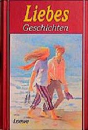 Liebesgeschichten. ( Ab 10 J.)