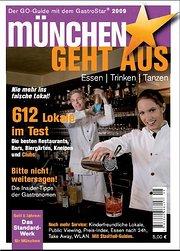 München geht aus 2009: Essen - Trinken - Tanzen. Das Standardwerk für Münchens Gastronomie