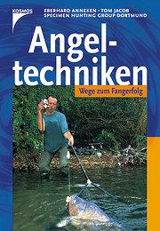 Angeltechniken. Wege zum Fangerfolg