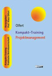 Kompakt-Training Projektmanagement. Praktische Betriebswirschaftslehre