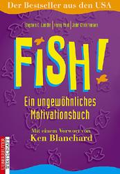 Fish. Ein ungewöhnliches Motivationsbuch