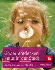 Kinder entdecken Natur in der Stadt