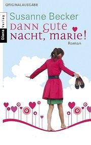 Dann gute Nacht, Marie!: Roman