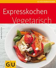 Expresskochen vegetarisch (GU Küchenratgeber Relaunch 2006)
