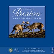 Passion: Für Jagd und Wildtiere in Europa