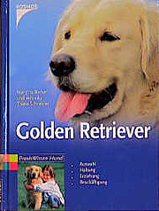 Golden Retriever. Auswahl, Haltung, Erziehung, Beschäftigung