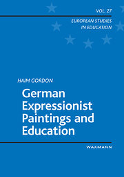 German Expressionist Paintings and Education (European Studies in Education)