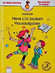 Hexe Lilli zaubert Hausaufgaben. Hexe Lilli für Erstleser
