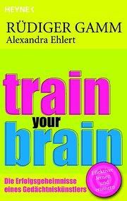 Train your brain: Die Erfolgsgeheimnisse eines Gedächtniskünstlers