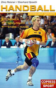 Handball verständlich gemacht. Regeln, Spielpraxis, Stars und Teams
