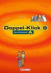 Doppel-Klick - Allgemeine Ausgabe, Nord, Nordrhein-Westfalen: 9. Schuljahr - Arbeitsheft A mit Lösungen: Das Sprach- und Lesebuch. Trainingsheft