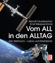 Vom All in den Alltag: Der Weltraum - Labor und Marktplatz