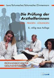 Die Prüfung der Arzthelferinnen. Fälle, Fragen, Lösungen.