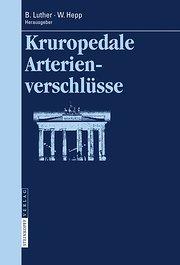 Kruropedale Arterienverschlüsse: Diagnostiken und Behandlungsverfahren (Berliner Gefäßchirurgische Reihe)