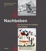 Nachbeben: Eine Geschichte der Erdbeben in der Schweiz