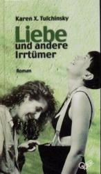Liebe und andere Irrtümer. Roman