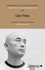 Friedenspreis des Deutschen Buchhandels - Liao Yiwu: 2012