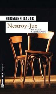 Nestroy-Jux: Ein Wiener Kaffeehauskrimi
