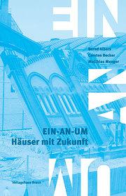 EIN-AN-UM. Häuser mit Zukunft