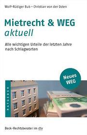 Mietrecht & WEG aktuell: Alle wichtigen Urteile der letzten Jahre nach Schlagworten