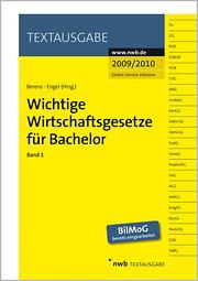 Wichtige Wirtschaftsgesetze für Bachelor 1: Beinhaltet u.a. die Grundlagen sowie das Handels- u. Gesellschaftsrecht