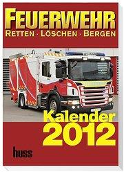 Feuerwehr-Kalender 2012: RETTEN-LÖSCHEN-BERGEN