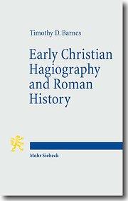 Early Christian Hagiography and Roman History (Tria Corda)