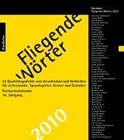 Fliegende Wörter 2010: 53 Qualitätsgedichte zum Verschreiben und Verbleiben