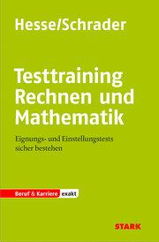 Testtraining Beruf & Karriere / Rechnen und Mathematik: Eignungs- und Einstellungstests sicher bestehen
