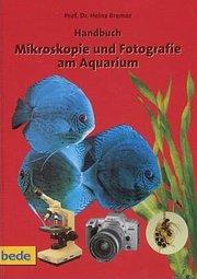 Mikroskopie und Fotografie am Aquarium, Handbuch