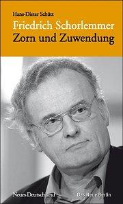 Friedrich Schorlemmer - Zorn und Zuwendung