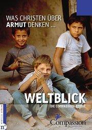 Weltblick - Was Christen über Armut denken ...: Die Compassion-Studie