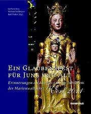 Ein Glaubensfest für Jung und Alt: Erinnerungen an das 350-jährige Jubiläum der Marienwallfahrt Werl 2011