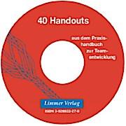 40 Handouts aus dem Praxishandbuch zur Teamentwicklung