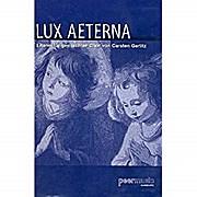 Lux aeterna: Litanei für gem Chor und Klavier