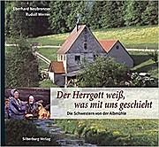 Der Herrgott weß, was mit uns geschieht: Die Schwestern von der Albm??hle by Eberhard Neubronner (2010-12-06)