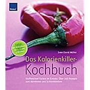 Das Kalorienkiller-Kochbuch: Stoffwechsel-Turbos im Einsatz: Über 140 Rezepte zum Abnehmen und Schlankbleiben
